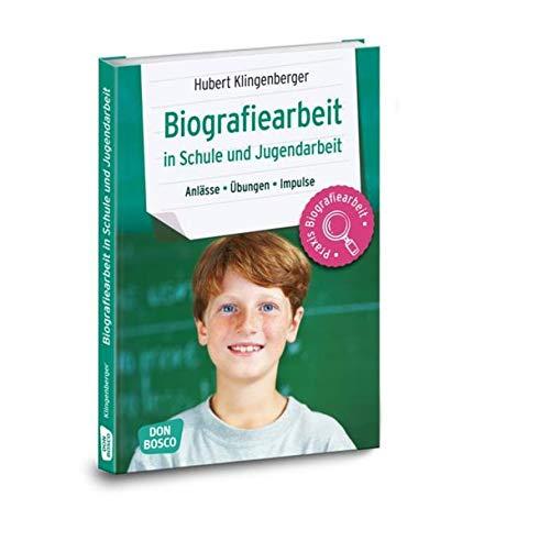 9783769821994: Biografiearbeit in Schule und Jugendarbeit: Anlässe, Übungen, Impulse