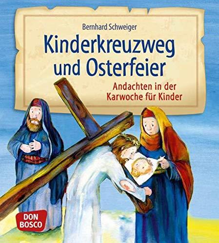 9783769822328: Kinderkreuzweg und Osterfeier: Andachten in der Karwoche für Kinder von 5 bis 11