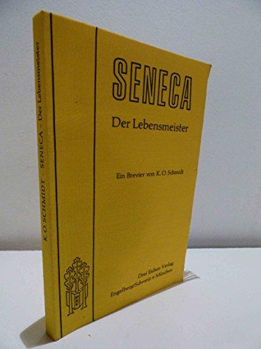 Seneca - Der Lebensmeister (Daseins-Überlegenheit durch Gelassenheit)