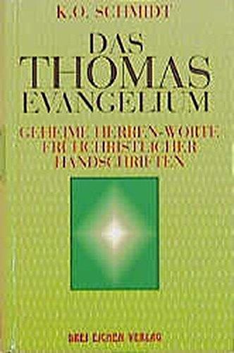 9783769904222: Die geheimen Herren-Worte des Thomas-Evangeliums: Wegweisungen Christi zur Selbstvollendung