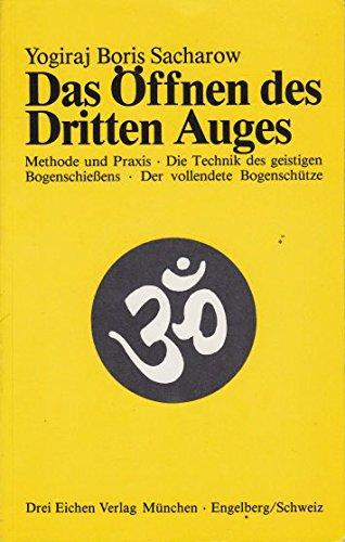 9783769904512: Das Öffnen des Dritten Auges: Methode und Praxis