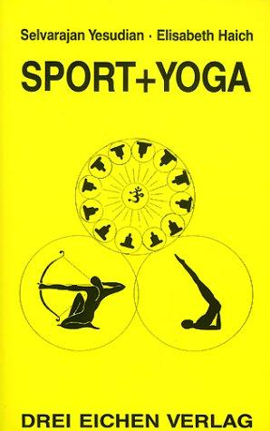 Sport und Yoga.: Selvarajan,Haich, Elisabeth Yesudian