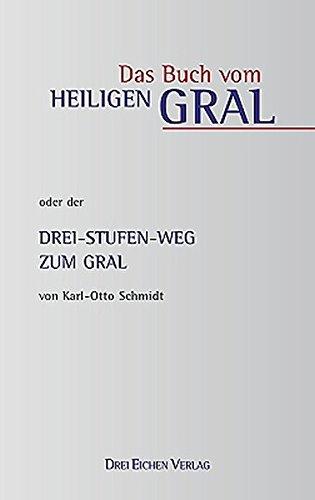 9783769906035: Das Buch vom Heiligen Gral: oder: Dreistufenweg zum Gral