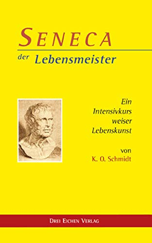 9783769906097: SENECA der Lebensmeister: Ein Intensivkurs weiser Lebenskunst