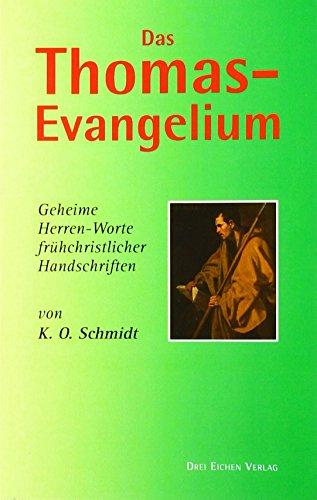 Das Thomas-Evangelium: Geheime Herren-Worte frühchristlicher Handschriften: Schmidt, K. O.: