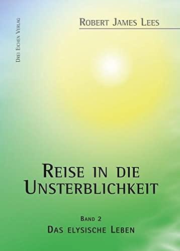 9783769906462: Reise in die Unsterblichkeit: Band 2: Das elysische Leben