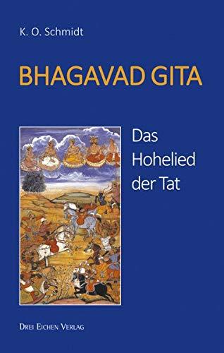 Bhagavad Gita: Das Hohelied der Tat: Schmidt, K. O.