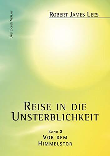 9783769906547: Reise in die Unsterblichkeit (Band 3): Vor dem Himmelstor
