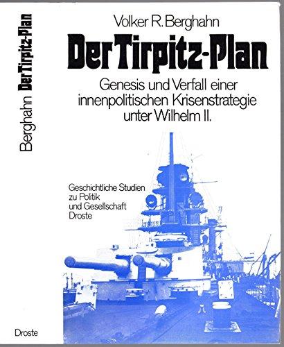 9783770002580: Der Tirpitz-plan - Genesis Und Verfall Einer Innenpolitischen Krisenstrategie Unter Wilhelm II