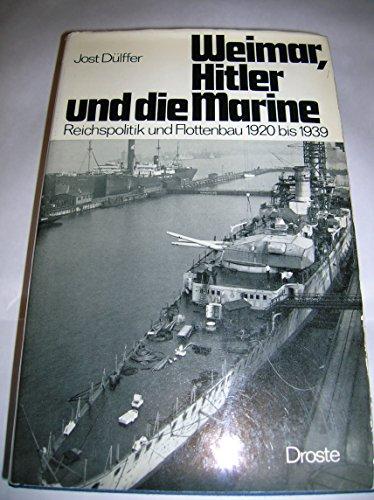9783770003204: Weimar, Hitler und die Marine. Reichspolitik und Flottenbau 1920-1939