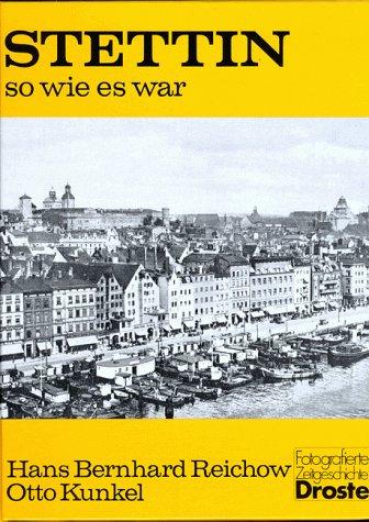 Stettin so wie es war (German Edition): Kunkel, Otto