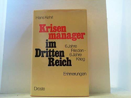 9783770003556: Krisenmanager im Dritten Reich: 6 Jahre Frieden, 6 Jahre Krieg : Erinnerungen (German Edition)