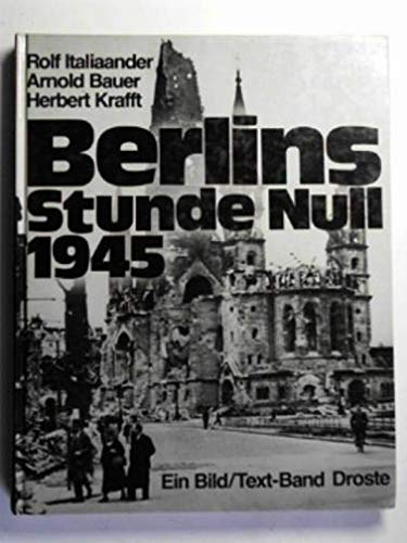 9783770005499: Berlins Stunde Null: 1945 : e. Bild-Text-Bd (German Edition)