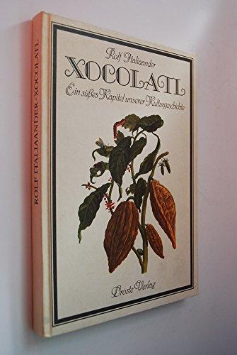 9783770005680: Xocolatl: Ein süsses Kapitel unserer Kulturgeschichte