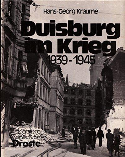 Duisburg im Krieg. 1939-1945: Kraume, Hans G