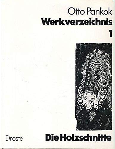 9783770006717: Otto Pankok - Werkverzeichnis: Werkverzeichnis, Bd.1, Die Holzschnitte