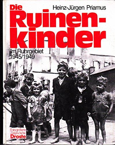 9783770006861: Die Ruinenkinder: Im Ruhrgebiet, 1945/1949 (Fotografierte Zeitgeschichte) (German Edition)