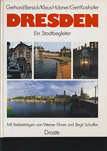 Dresden. Ein Stadtbegleiter. Textbeitr. v. W. Filmer: BERSICK, G., HUEBNER,
