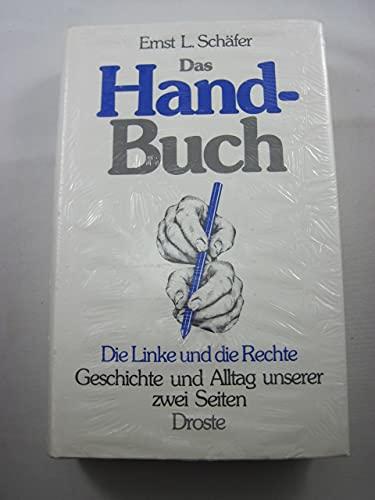 9783770007585: Das Hand-Buch. Die Linke und die Rechte. Geschichte und Alltag unserer zwei Seiten.