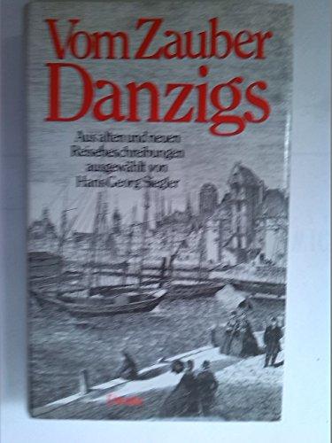 Vom Zauber Danzigs : Aus alten Reisebeschreibungen: Siegler, Hans Georg: