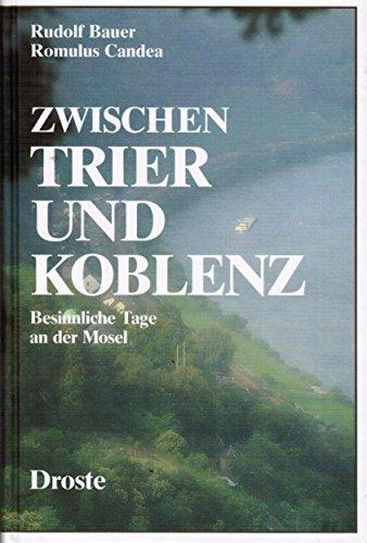 9783770007707: Zwischen Trier und Koblenz. Besinnliche Tage an der Mosel