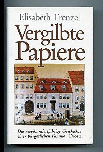 9783770008773: Vergilbte Papiere: Die zweihundertjährige Geschichte einer bürgerlichen Familie (German Edition)