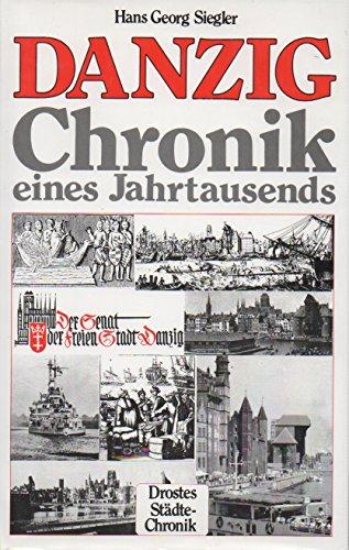 Danzig. Chronik eines Jahrtausends.: Danzig.- Siegler, Hans
