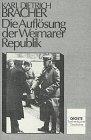 9783770009084: Die Auflösung der Weimarer Republik. Eine Studie zum Problem des Machtverfalls in der Demokratie