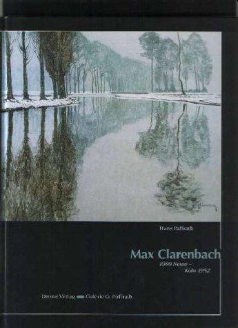 Max Clarenbach. 1880 Neuss - Köln 1952.: Paffrath, Hans: