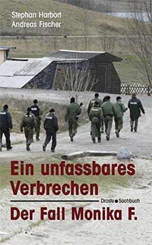 9783770012817: Ein unfassbares Verbrechen - Der Fall Monika F: Sachbuch
