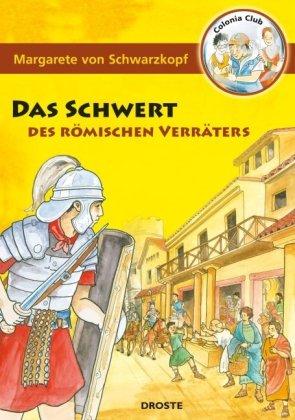 9783770013647: Colonia Club. Das Schwert des römischen Verräters