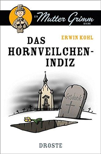 9783770014316: Das Hornveilchen-Indiz: Ein Mutter Grimm Krimi
