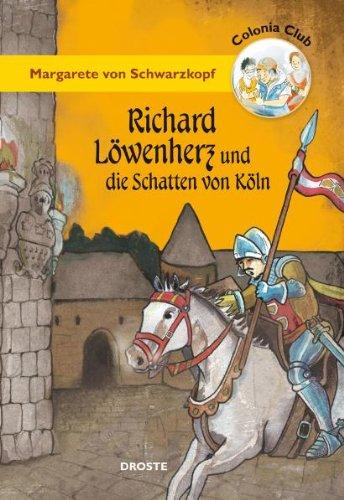 9783770014361: Colonia Club. Richard Löwenherz und die Schatten von Köln