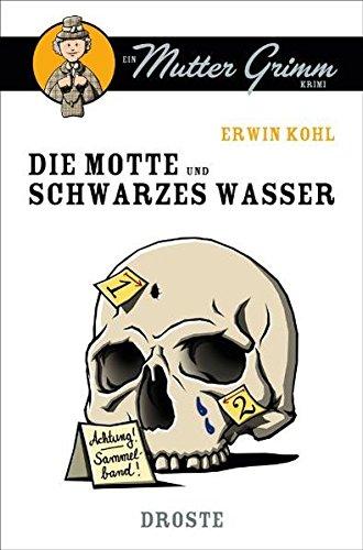 Die Motte und Schwarzes Wasser: Erwin Kohl