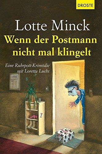 9783770015146: Wenn der Postmann nicht mal klingelt: Eine Ruhrpott-Krimödie mit Loretta Luchs