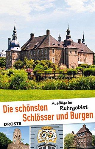 9783770015313: Die schönsten Schlösser und Burgen. Ausflüge im Ruhrgebiet