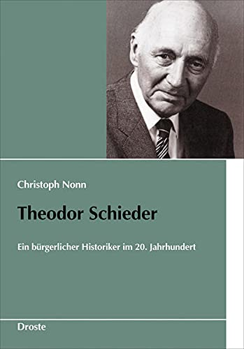 9783770016297: Theodor Schieder: Ein b�rgerlicher Historiker im 20. Jahrhundert