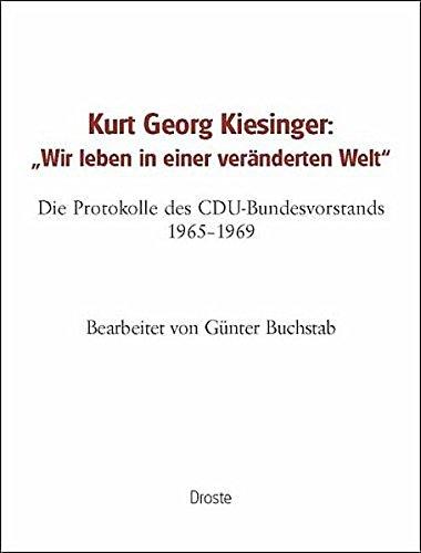 """Kurt Georg Kiesinger: """"Wir leben in einer veränderten Welt"""": G�nter Buchstab"""