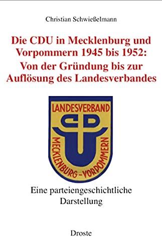 9783770019090: Die CDU in Mecklenburg und Vorpommern 1945 bis 1952: Von der Gründung bis zur Auflösung des Landesverbandes (1945-1952)