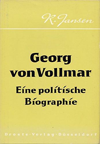 Georg von Vollmar. Eine politische Biographie.: Reinhard Jansen