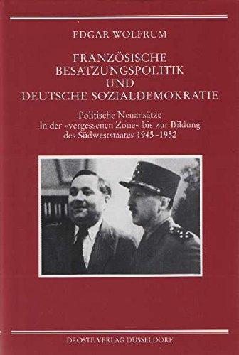 Französische Besatzungspolitik und deutsche Sozialdemokratie : politische Neuansätze in der