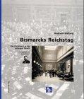 BISMARCKS REICHSTAG - DAS PARLAMENT IN DER LEIPZIGER STRAßE: Biefang, Andreas