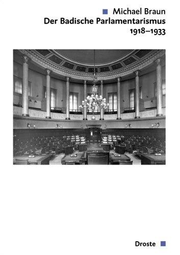 Der Badische Landtag 1918-1933: Michael Braun