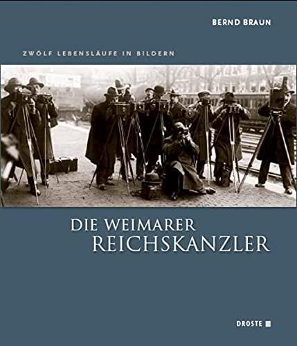 Die Weimarer Reichskanzler: Bernd Braun
