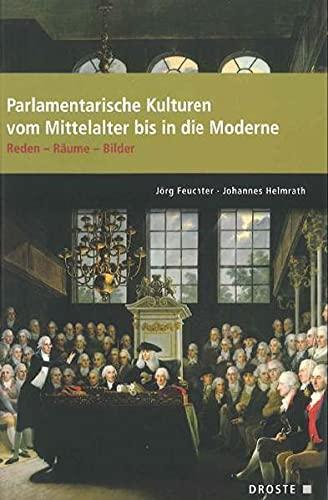 Parlamente in Europa / Parlamentarische Kulturen vom Mittelalter bis in die Moderne: Jörg ...