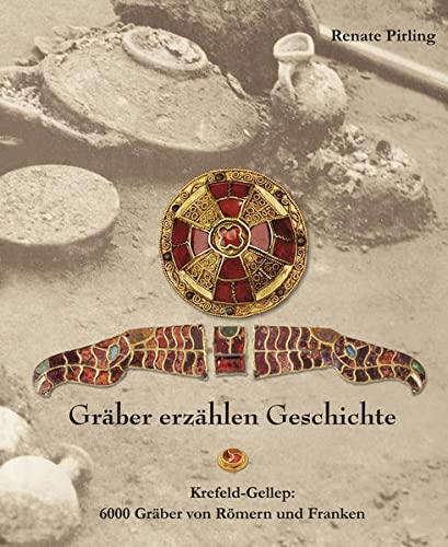 9783770060030: Gräber erzählen Geschichte: Krefeld-Gellep - 6000 Gräber