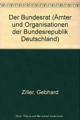 9783770070688: Der Bundesrat (Ämter und Organisationen der Bundesrepublik Deutschland)