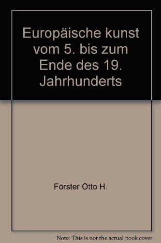 Europäische Kunst. Vom 5. bis zum Ende: FÖRSTER, OTTO H.