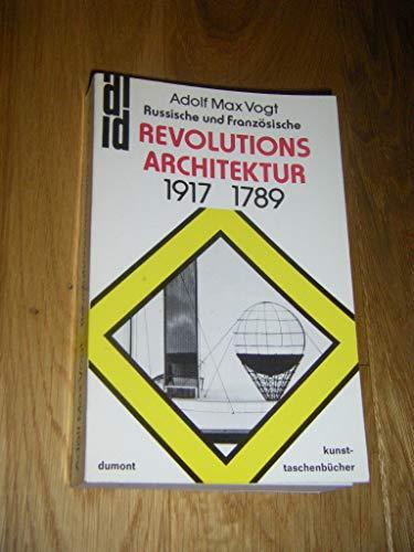 9783770106127: Russische und französische Revolutions-Architektur 1917 - 1789. Zur Einwirkung des Marxismus und des Newtonismus auf die Bauweise.