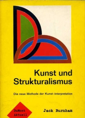 Kunst und Strukturalismus. Die neue Methode ,der: Burnham, Jack